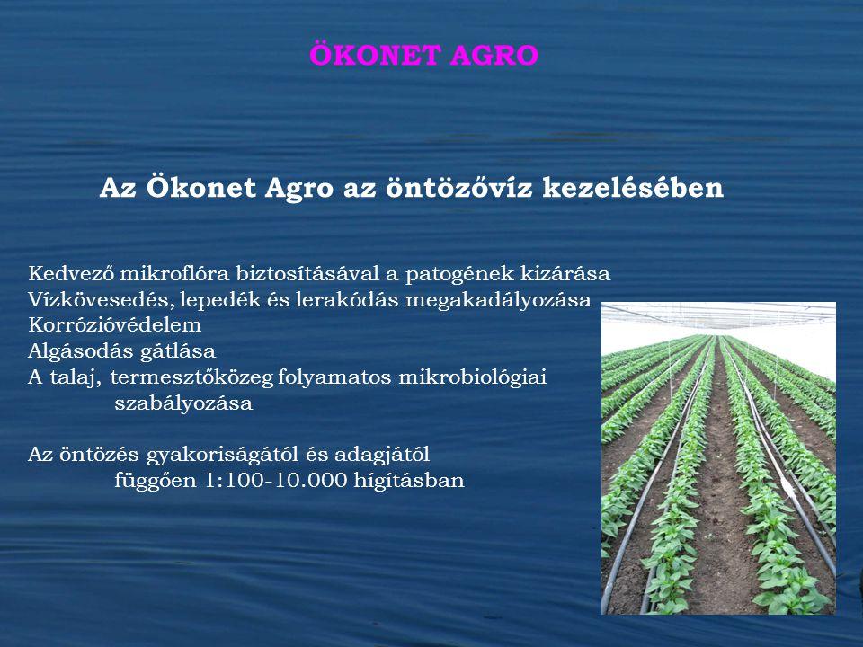 Az Ökonet Agro az öntözővíz kezelésében Kedvező mikroflóra biztosításával a patogének kizárása Vízkövesedés, lepedék és lerakódás megakadályozása Korr