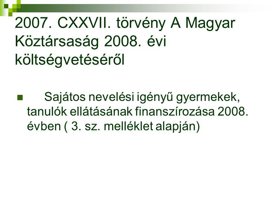 2007. CXXVII. törvény A Magyar Köztársaság 2008.