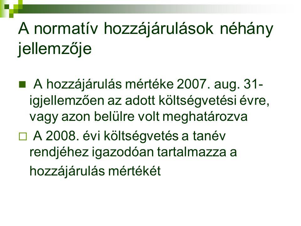 A normatív hozzájárulások néhány jellemzője A hozzájárulás mértéke 2007.