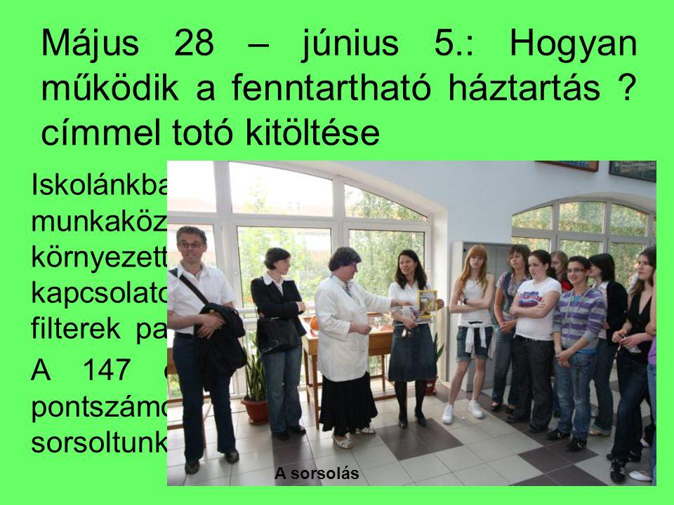 Május 28 – június 5.: Hogyan működik a fenntartható háztartás ? címmel totó kitöltése Iskolánkban 309 tanuló töltötte ki a biológia munkaközösség taná