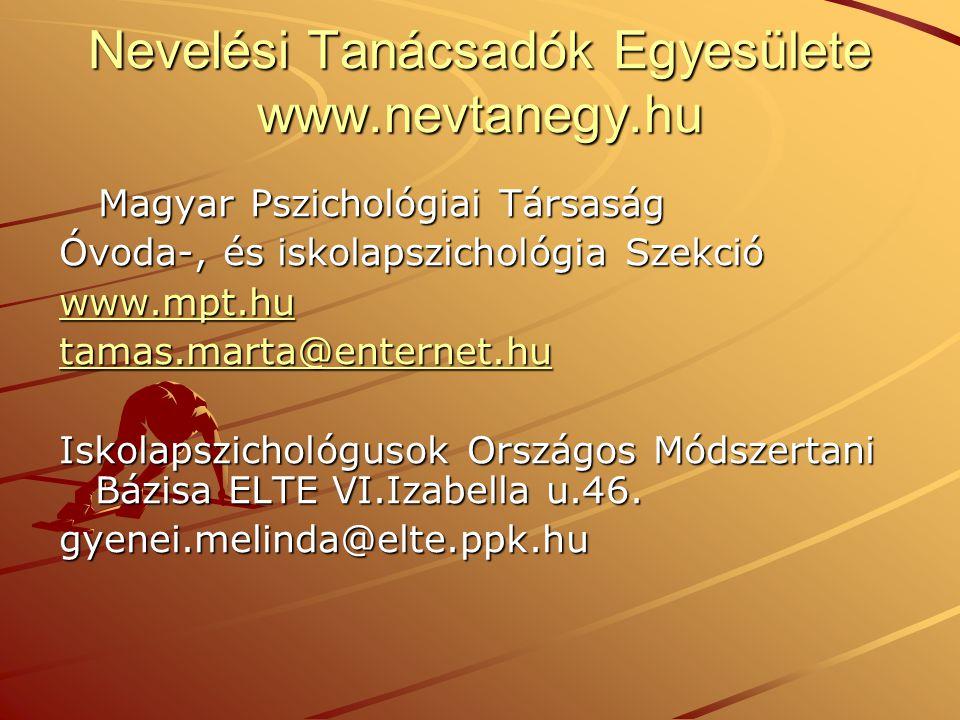 Nevelési Tanácsadók Egyesülete www.nevtanegy.hu Magyar Pszichológiai Társaság Magyar Pszichológiai Társaság Óvoda-, és iskolapszichológia Szekció www.