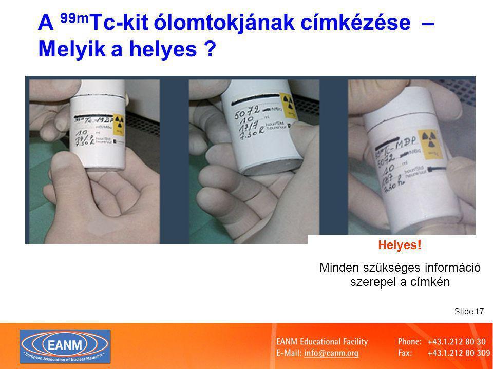 Slide 17 A 99m Tc-kit ólomtokjának címkézése – Melyik a helyes .