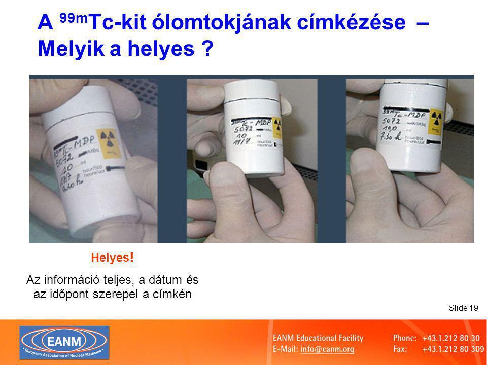 Slide 19 A 99m Tc-kit ólomtokjának címkézése – Melyik a helyes .
