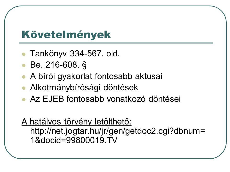 Követelmények Tankönyv 334-567. old. Be. 216-608.
