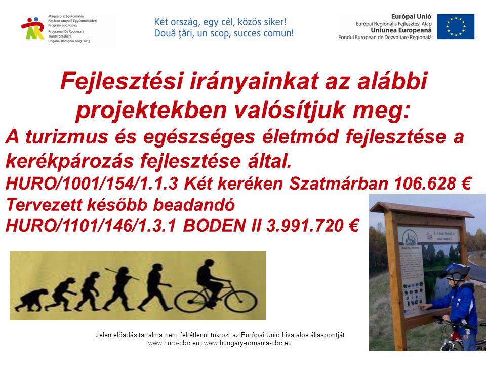 Fejlesztési irányainkat az alábbi projektekben valósítjuk meg: A turizmus és egészséges életmód fejlesztése a kerékpározás fejlesztése által.