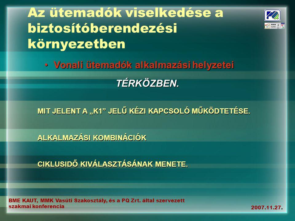 BME KAUT, MMK Vasúti Szakosztály, és a PQ Zrt. által szervezett szakmai konferencia 2007.11.27.