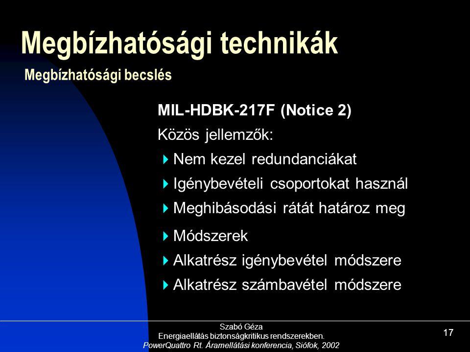 Szabó Géza Energiaellátás biztonságkritikus rendszerekben. PowerQuattro Rt. Áramellátási konferencia, Siófok, 2002 17 Megbízhatósági technikák MIL-HDB