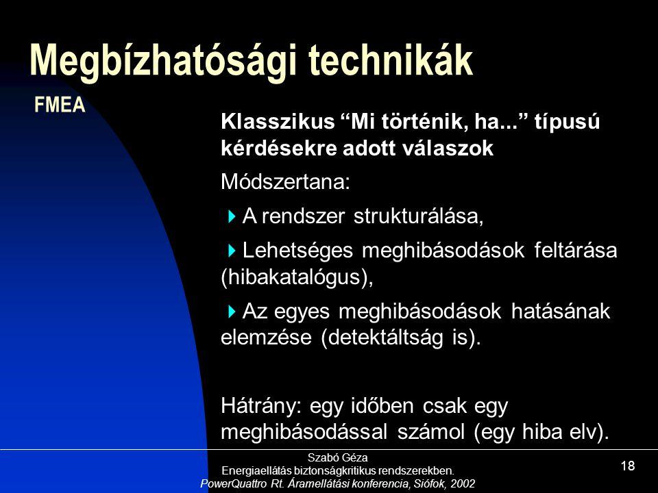 Szabó Géza Energiaellátás biztonságkritikus rendszerekben. PowerQuattro Rt. Áramellátási konferencia, Siófok, 2002 18 Megbízhatósági technikák Klasszi