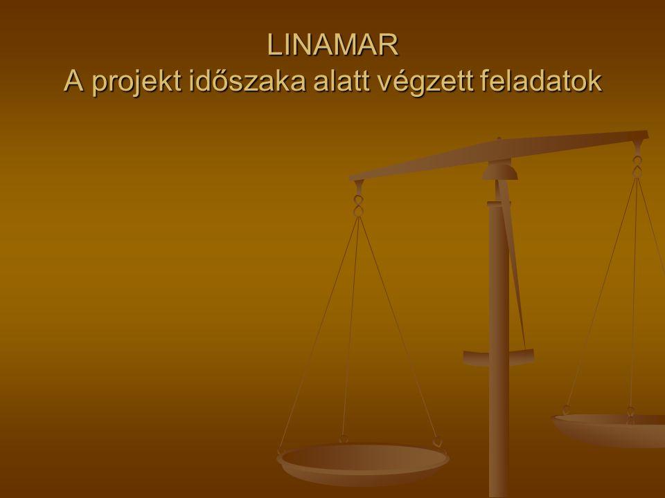 LINAMAR A projekt időszaka alatt végzett feladatok