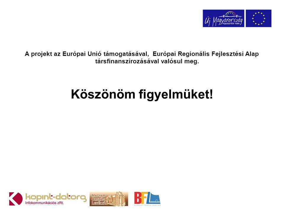 A projekt az Európai Unió támogatásával, Európai Regionális Fejlesztési Alap társfinanszírozásával valósul meg.