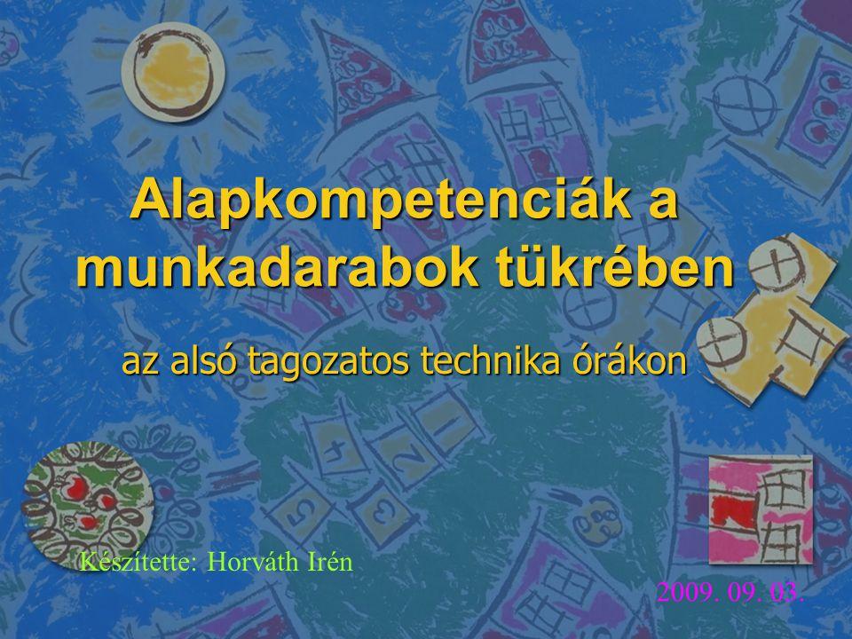TananyagKulcskompetenciák Anyagvizsgálat 1.Anyanyelvi kommunikáció 2.