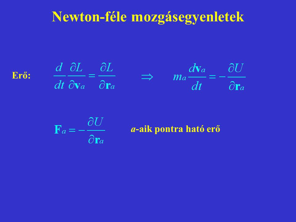 Newton-féle mozgásegyenletek Erő: a-aik pontra ható erő