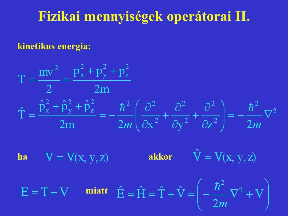 Fizikai mennyiségek operátorai II. kinetikus energia: haakkor miatt