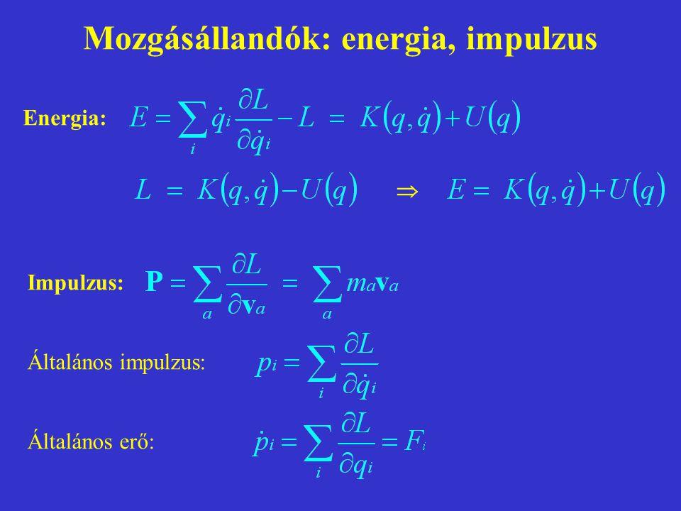 Mozgásállandók: tömegközéppont Tömegközéppont:Sebessége: Energia: 