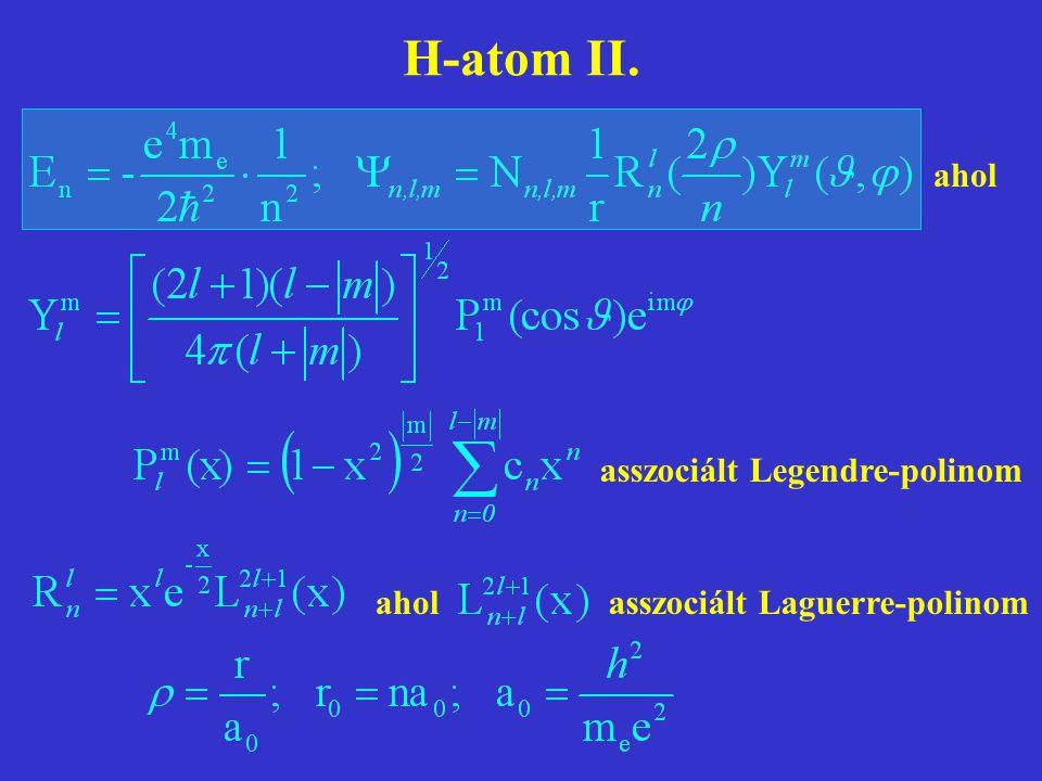 H-atom II. ahol asszociált Legendre-polinom aholasszociált Laguerre-polinom