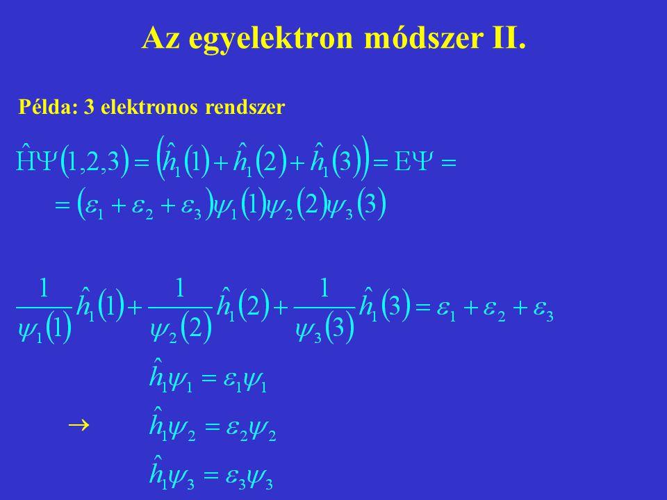 Az egyelektron módszer II. Példa: 3 elektronos rendszer 