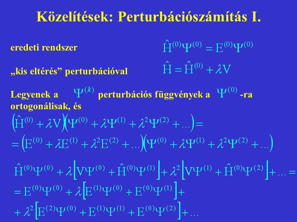 """Közelítések: Perturbációszámítás I. Legyenek a perturbációs függvények a -ra ortogonálisak, és eredeti rendszer """"kis eltérés"""" perturbációval"""