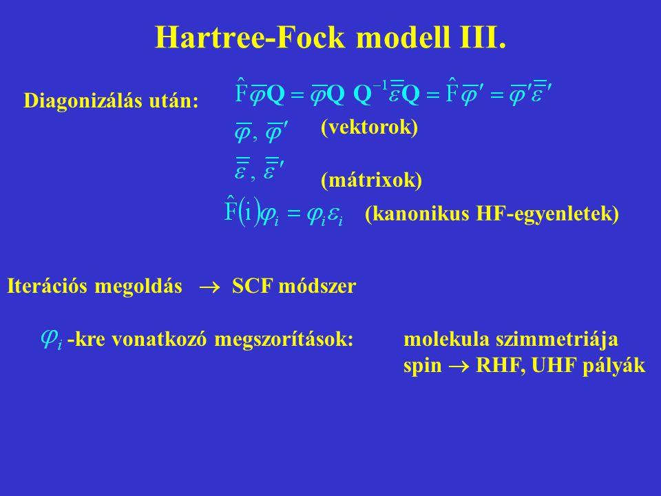 Hartree-Fock modell III. Diagonizálás után: (vektorok) (mátrixok) (kanonikus HF-egyenletek) Iterációs megoldás  SCF módszer -kre vonatkozó megszorítá