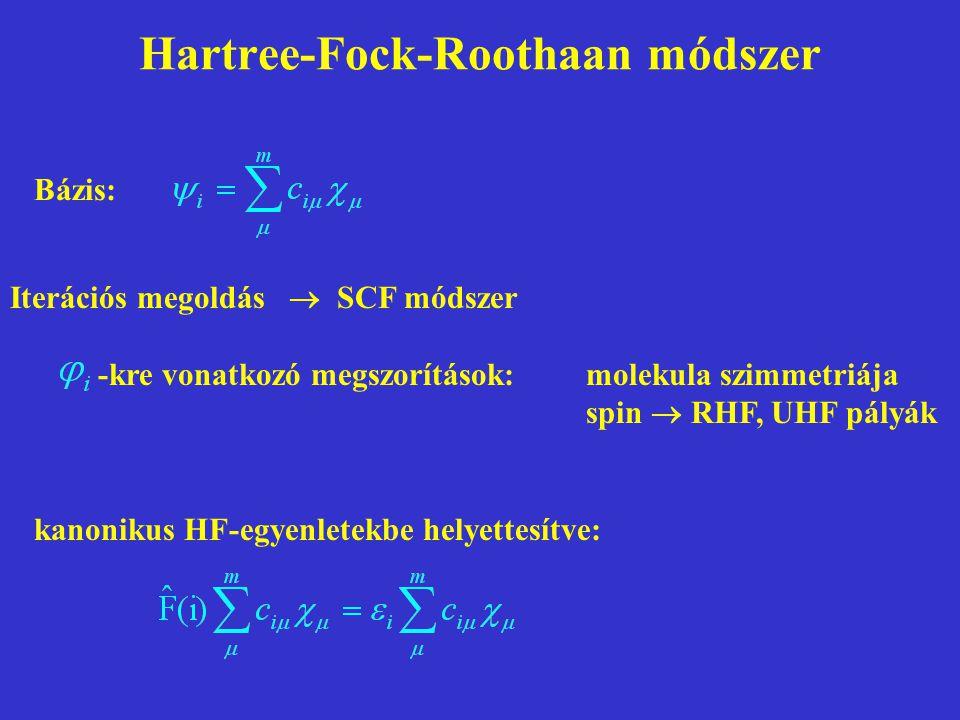 Hartree-Fock-Roothaan módszer Bázis: kanonikus HF-egyenletekbe helyettesítve: Iterációs megoldás  SCF módszer -kre vonatkozó megszorítások:molekula szimmetriája spin  RHF, UHF pályák