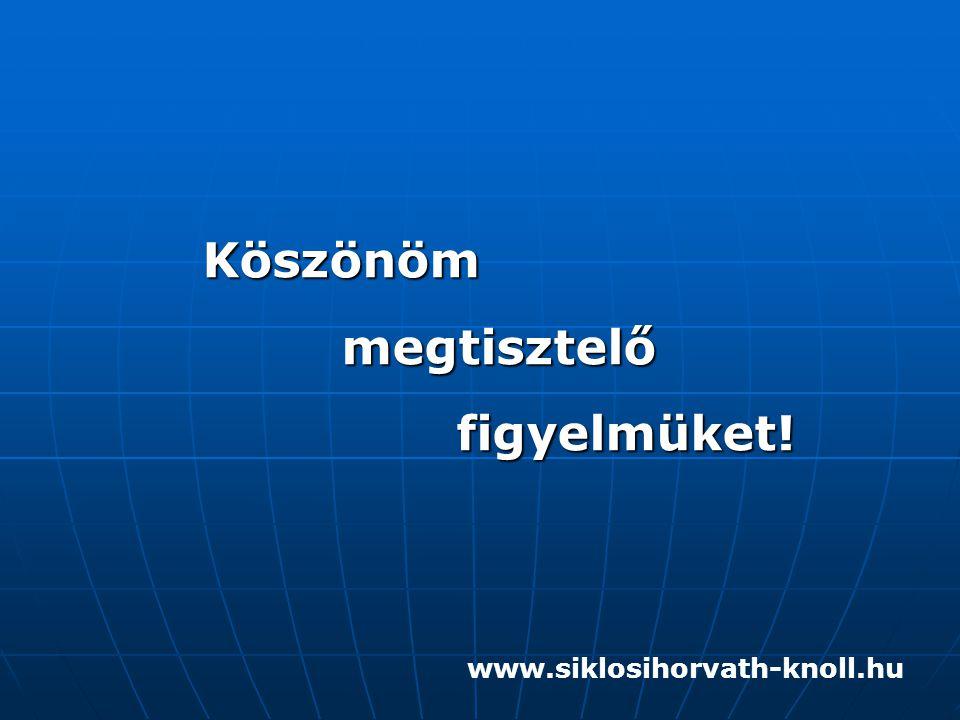 Köszönömmegtisztelőfigyelmüket! www.siklosihorvath-knoll.hu
