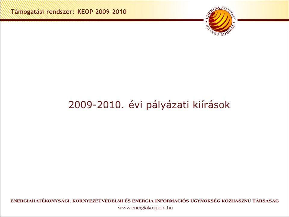 Támogatási rendszer: KEOP 2009-2010 2009-2010. évi pályázati kiírások
