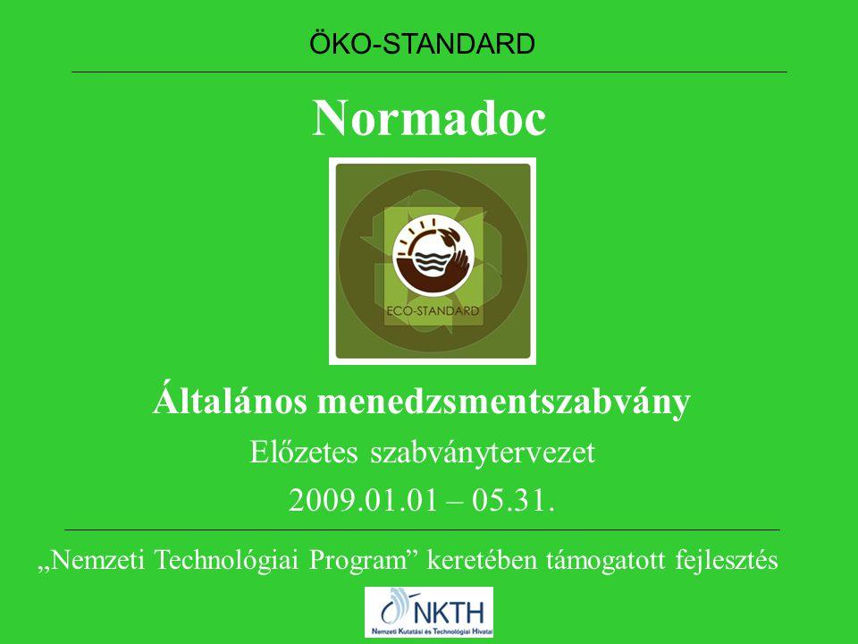 Normadoc Általános menedzsmentszabvány Előzetes szabványtervezet 2009.01.01 – 05.31.