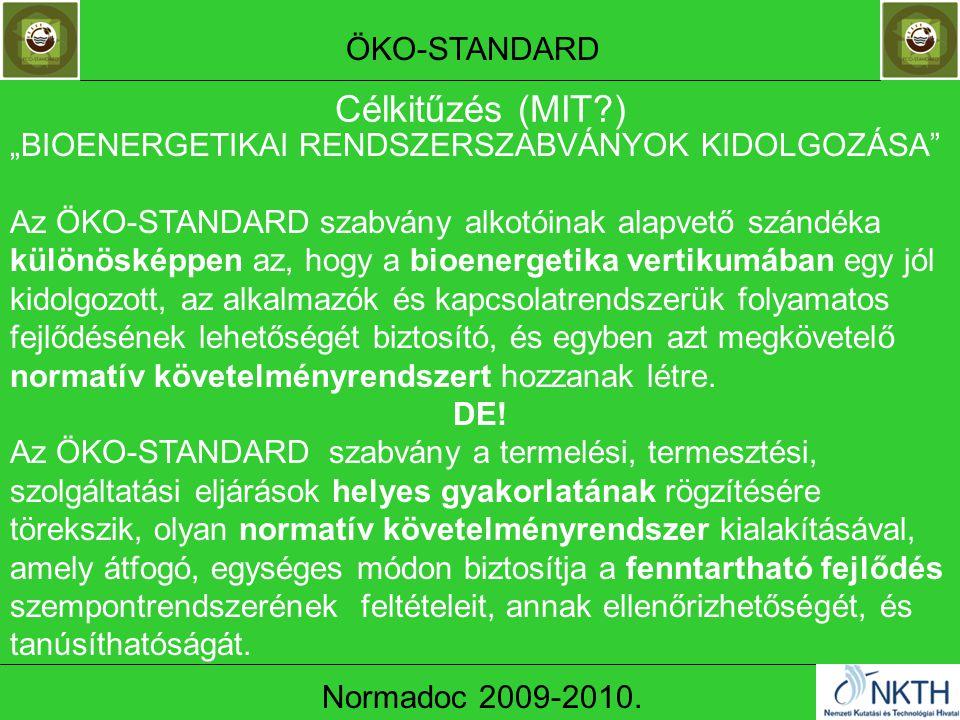 Célkitűzés (MIT ) ÖKO-STANDARD Normadoc 2009-2010.
