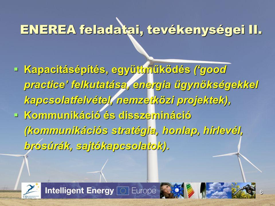 ENEREA feladatai, tevékenységei II.  Kapacitásépítés, együttműködés ('good practice' felkutatása, energia ügynökségekkel kapcsolatfelvétel, nemzetköz