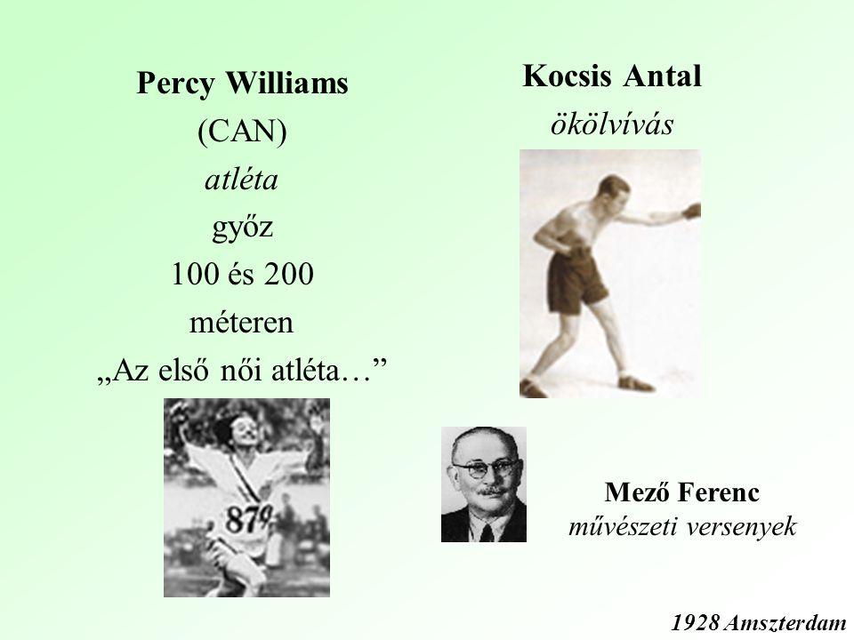 """Percy Williams (CAN) atléta győz 100 és 200 méteren """"Az első női atléta… Kocsis Antal ökölvívás 1928 Amszterdam Mező Ferenc művészeti versenyek"""