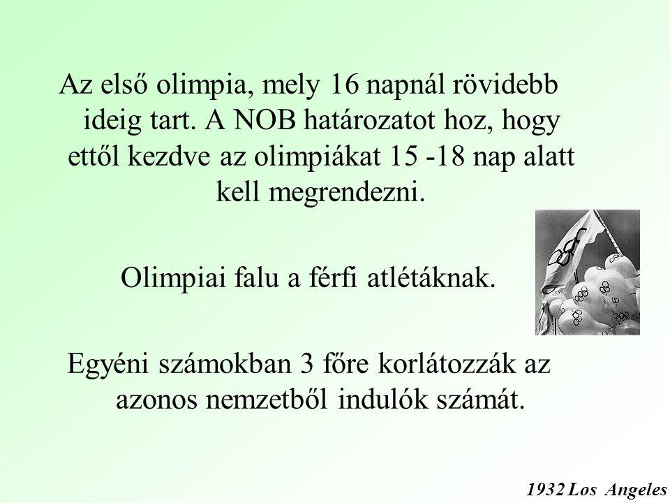 Az első olimpia, mely 16 napnál rövidebb ideig tart.