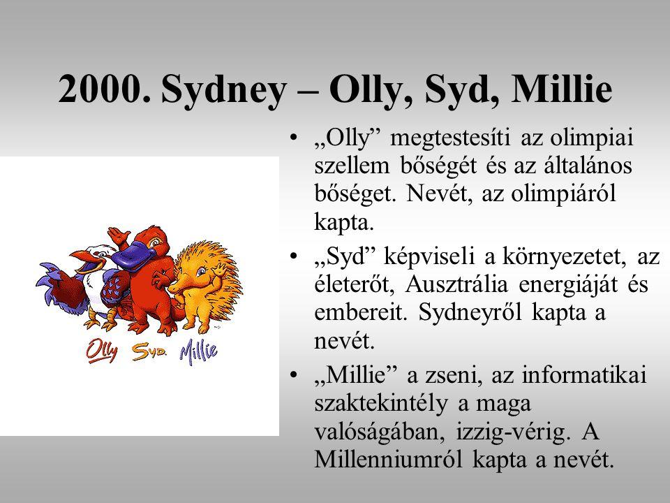 """2000. Sydney – Olly, Syd, Millie """"Olly"""" megtestesíti az olimpiai szellem bőségét és az általános bőséget. Nevét, az olimpiáról kapta. """"Syd"""" képviseli"""