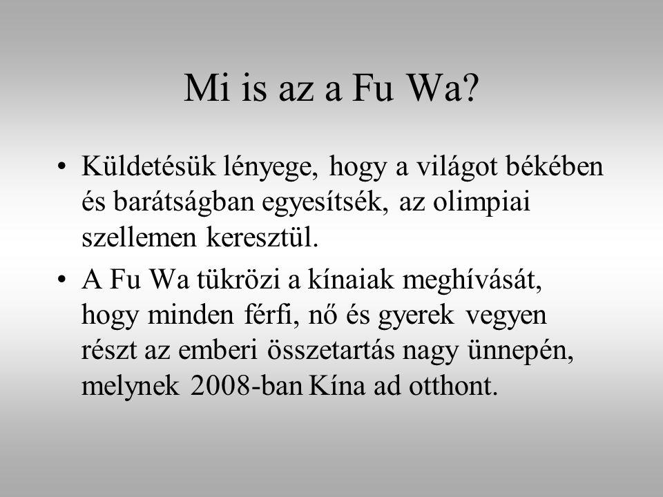 Mi is az a Fu Wa? Küldetésük lényege, hogy a világot békében és barátságban egyesítsék, az olimpiai szellemen keresztül. A Fu Wa tükrözi a kínaiak meg