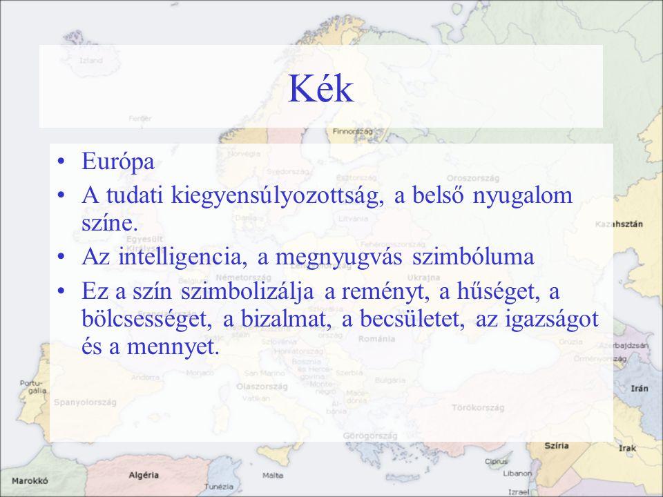 Kék Európa A tudati kiegyensúlyozottság, a belső nyugalom színe. Az intelligencia, a megnyugvás szimbóluma Ez a szín szimbolizálja a reményt, a hűsége