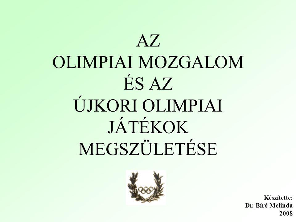 Az első kísérletek az olimpiák felélesztésére Görögországban A vallási és a sportélet összefonódása, a keresztény ünnepeket sportversenyekkel kapcsolják össze 18.sz.