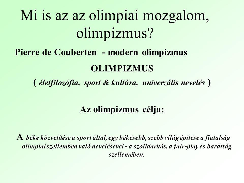 Mi is az az olimpiai mozgalom, olimpizmus.
