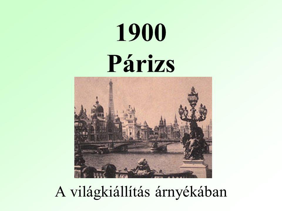 1900 Párizs A világkiállítás árnyékában
