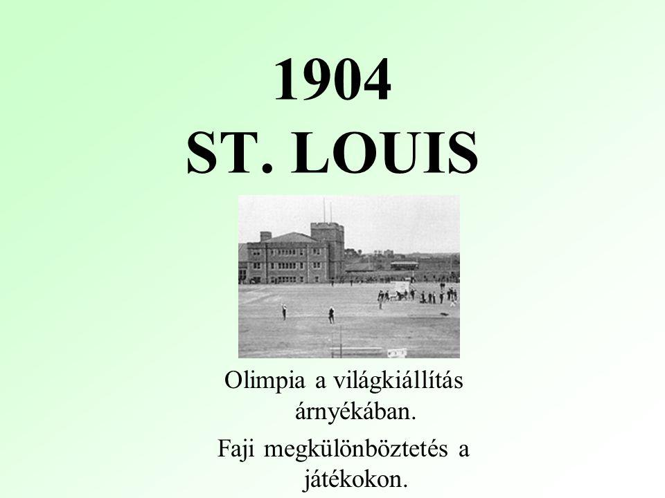 1904 ST. LOUIS Olimpia a világkiállítás árnyékában. Faji megkülönböztetés a játékokon.