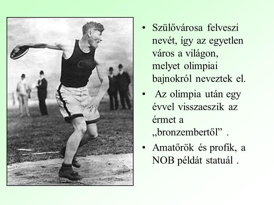 Szülővárosa felveszi nevét, így az egyetlen város a világon, melyet olimpiai bajnokról neveztek el.