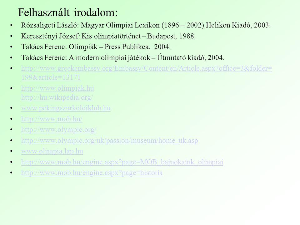 Felhasznált irodalom: Rózsaligeti László: Magyar Olimpiai Lexikon (1896 – 2002) Helikon Kiadó, 2003.