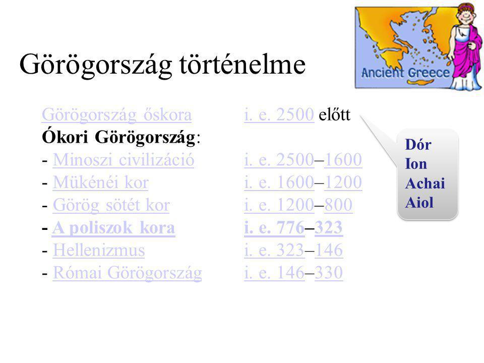 Görögország történelme Görögország őskorai. e. 2500i. e. 2500 előtt Ókori Görögország: - Minoszi civilizációMinoszi civilizációi. e. 2500i. e. 2500–16