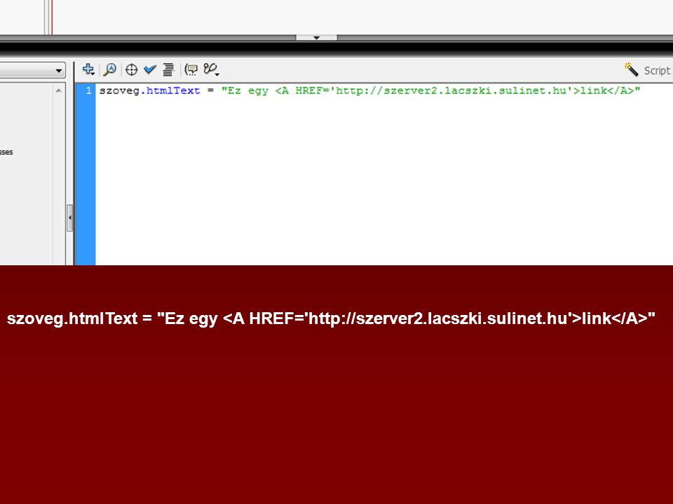 szoveg.htmlText = Ez egy link