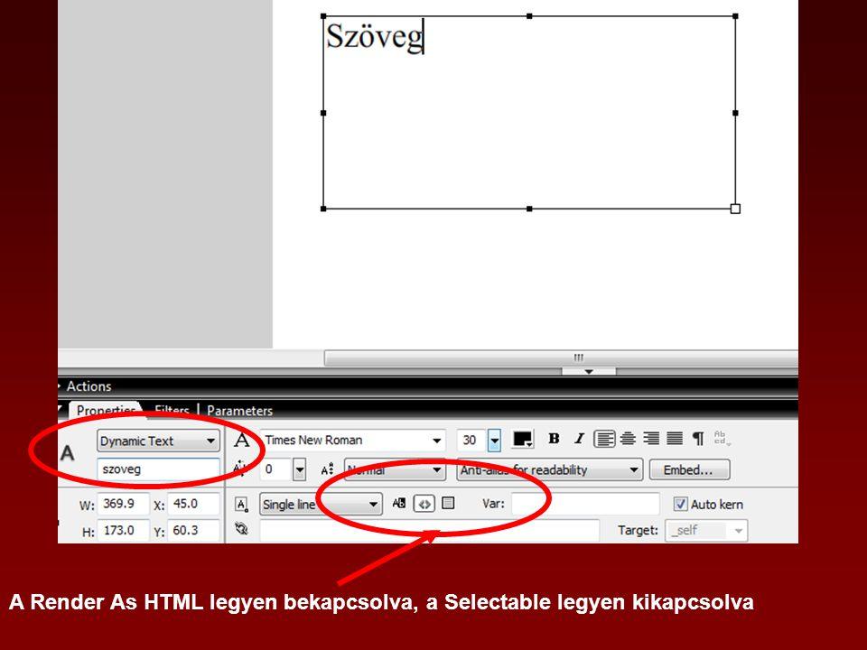 A Render As HTML legyen bekapcsolva, a Selectable legyen kikapcsolva