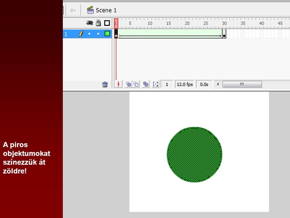 A piros objektumokat színezzük át zöldre!