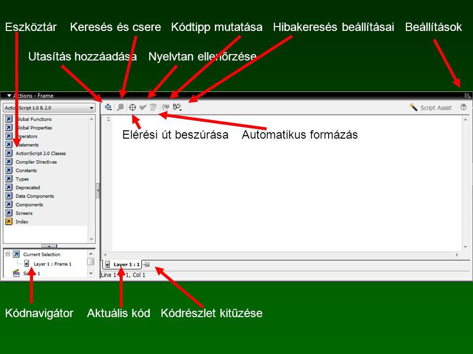 Eszköztár Keresés és csere Kódtipp mutatása Hibakeresés beállításai Beállítások Utasítás hozzáadása Nyelvtan ellenőrzése Elérési út beszúrása Automatikus formázás Kódnavigátor Aktuális kód Kódrészlet kitűzése