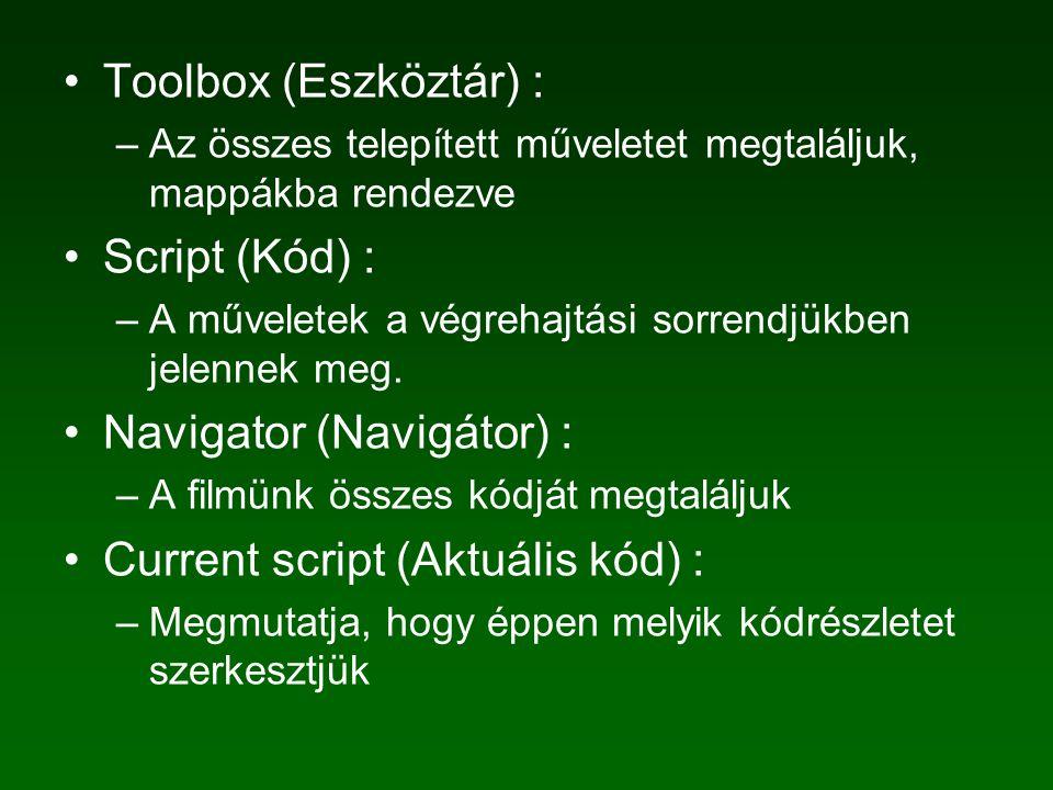 Toolbox (Eszköztár) : –Az összes telepített műveletet megtaláljuk, mappákba rendezve Script (Kód) : –A műveletek a végrehajtási sorrendjükben jelennek meg.