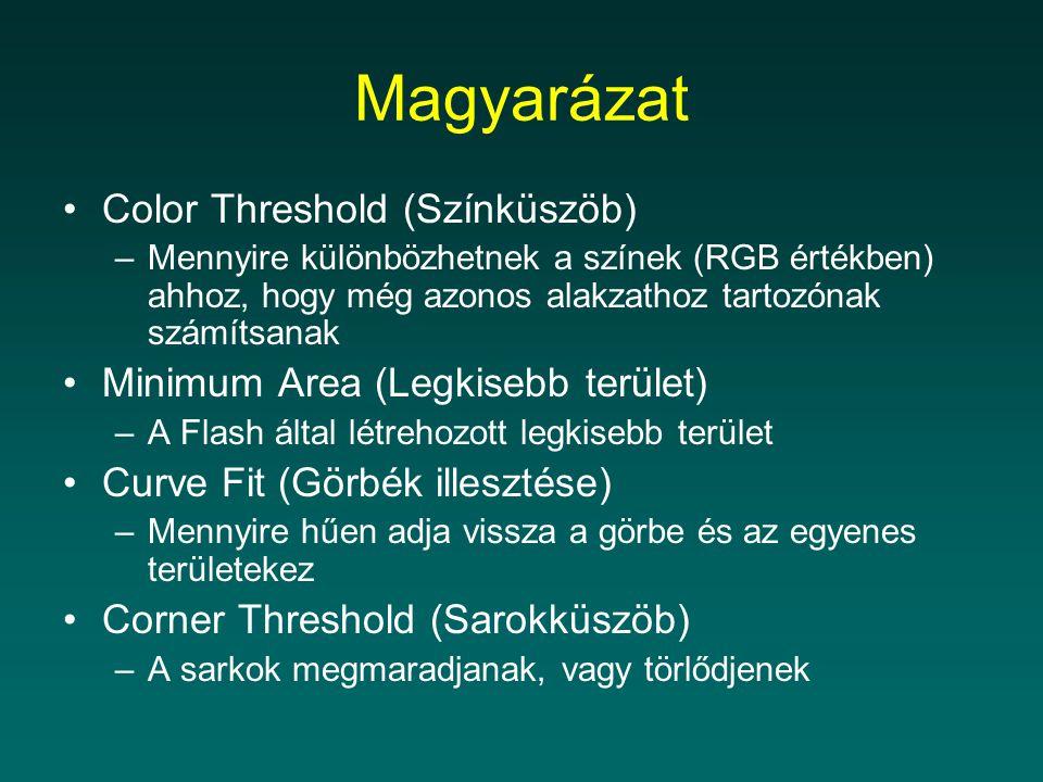 Magyarázat Color Threshold (Színküszöb) –Mennyire különbözhetnek a színek (RGB értékben) ahhoz, hogy még azonos alakzathoz tartozónak számítsanak Mini