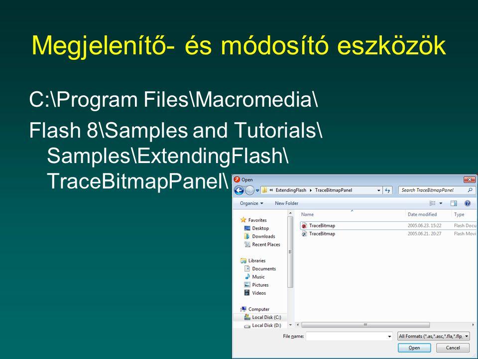 Megjelenítő- és módosító eszközök C:\Program Files\Macromedia\ Flash 8\Samples and Tutorials\ Samples\ExtendingFlash\ TraceBitmapPanel\