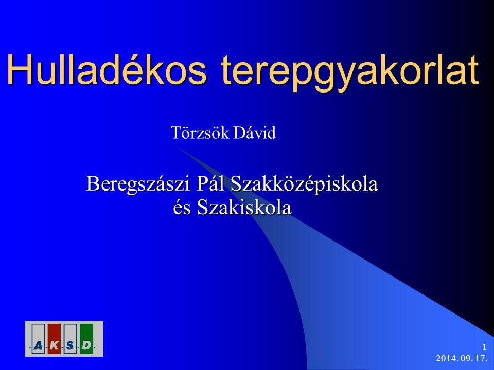 2014. 09. 17. 1 Hulladékos terepgyakorlat Beregszászi Pál Szakközépiskola és Szakiskola Törzsök Dávid