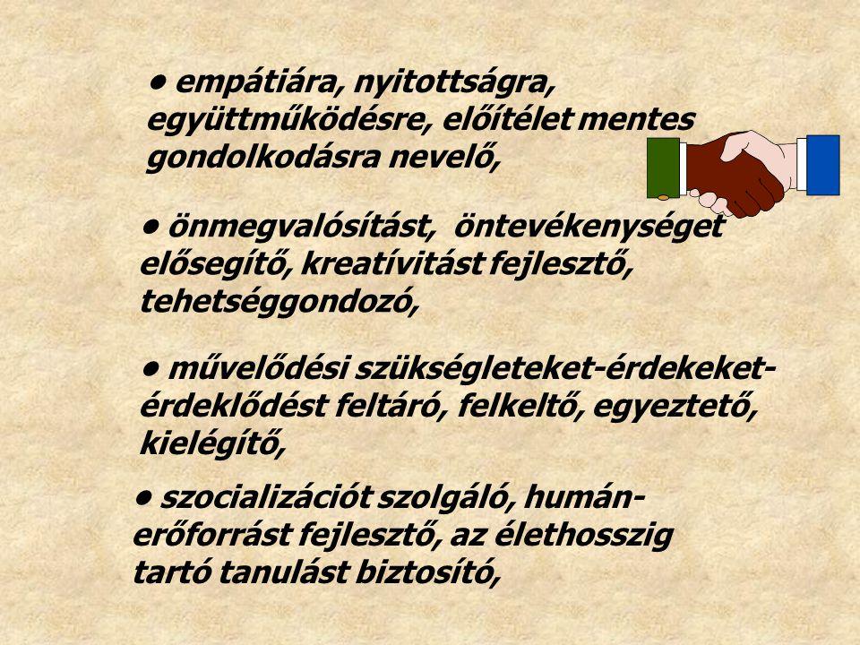 szocializációt szolgáló, humán- erőforrást fejlesztő, az élethosszig tartó tanulást biztosító, művelődési szükségleteket-érdekeket- érdeklődést feltár