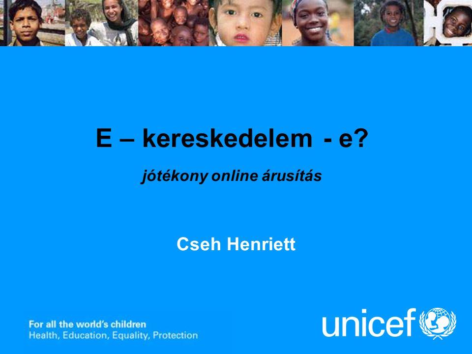 E – kereskedelem - e? jótékony online árusítás Cseh Henriett